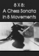 8 X 8: A Chess Sonata in 8 Movements