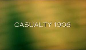 Casualty 1906 (TV)
