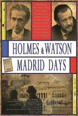 Holmes &amp; Watson. Madrid Days