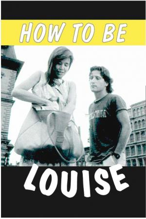How to Be Louise