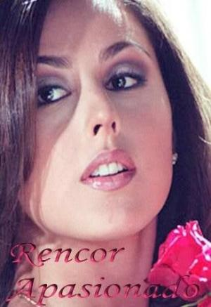 Rencor apasionado (TV Series)