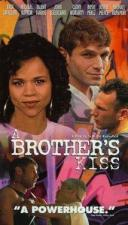 A Brother's Kiss (Un beso de hermano)