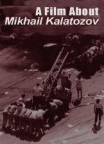 A Film About Mikhail Kalatozov