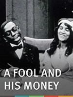 A Fool and His Money (C)