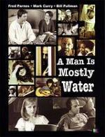 A Man Is Mostly Water