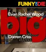 Big with Evan Rachel Wood and Darren Criss (C)