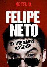 Felipe Neto: My Life Makes No Sense (TV)