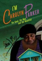 I'm Carolyn Parker: The Good, The Mad and the Beautiful