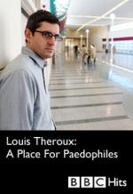 Louis Theroux: A Place for Paedophiles (TV)