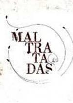 Maltratadas (TV Series)