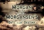 Morgan M. Morgansen's Date with Destiny