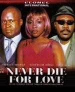 Never Die for Love