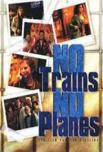No Trains, No Planes