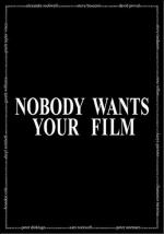 Nobody Wants Your Film