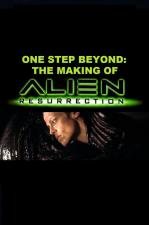 One Step Beyond: The Making of 'Alien: Resurrection'