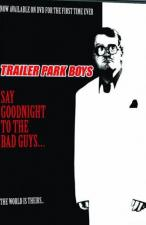 Say Goodnight to the Bad Guys: A Trailer Park Boys Special (TV)