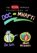 The Real Animated Adventures of Doc and Mharti (C)