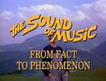 The Sound of Music: From Fact to Phenomenon