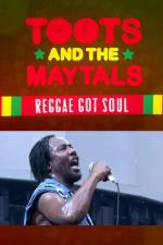 Toots and the Maytals Reggae Got Soul