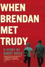 When Brendan Met Trudy