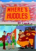 Where's Huddles? (Serie de TV)
