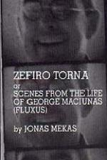 Zefiro Torna or Scenes from the Life of George Maciunas (Fluxus)