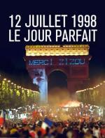 12 juillet 1998, le jour parfait