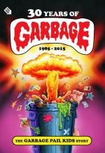 30 Years of Garbage: The Garbage Pail Kids Story