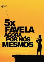 5 x favela, agora por nos mesmos (5 x favela)
