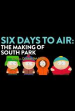 6 Days to Air: The Making of South Park (TV)