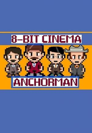 8 Bit Cinema: Anchorman (C)