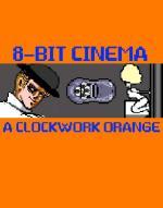 8 Bit Cinema: A Clockwork Orange (C)
