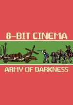 8 Bit Cinema: Army of Darkness (C)