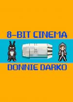 8 Bit Cinema: Donnie Darko (C)