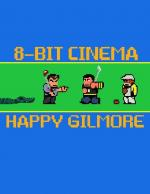 8 Bit Cinema: Happy Gilmore (S)