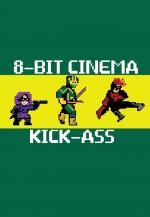 8 Bit Cinema: Kick Ass (C)