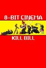 8 Bit Cinema: Kill Bill (C)