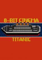 8 Bit Cinema: Titanic (C)