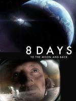 8 Days: To the Moon and Back (TV)