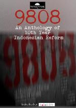 9808: An Anthology of 10th Year Indonesian Reform