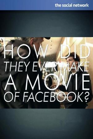 ¿Cómo pudieron hacer una película sobre Facebook?