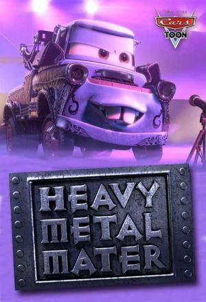 A Cars Toon; Mater's Tall Tales: Heavy Metal Mater (TV) (C)