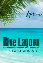 Blue Lagoon The Awakening Tv 2012 Filmaffinity