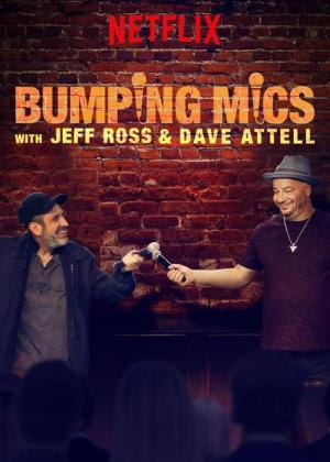 Bumping Mics with Jeff Ross & Dave Attell (Miniserie de TV)