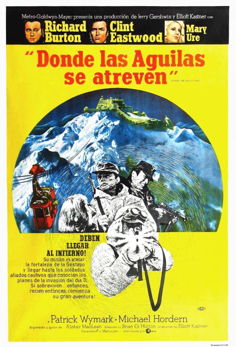 Donde Las Aguilas Se Atreven 1968 Filmaffinity