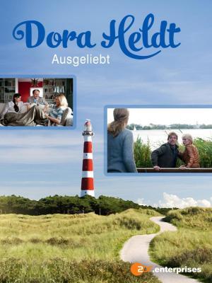 Dora Heldt: Ausgeliebt (TV)
