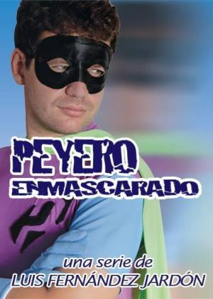 El Peyero Enmascarado (Serie de TV)