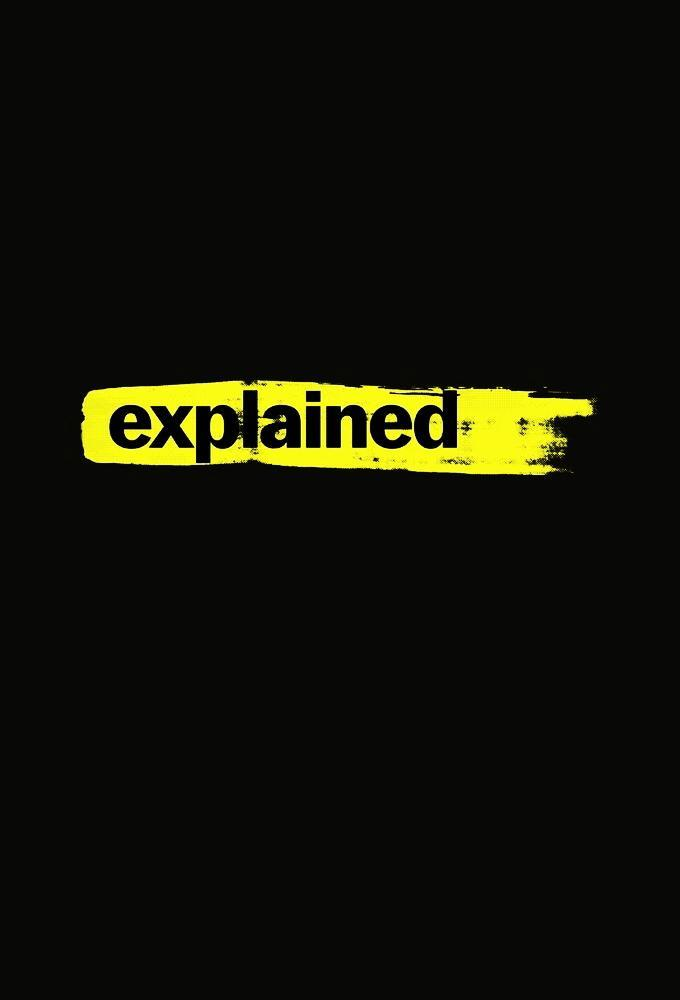 Explained (TV Series) (2018) - Filmaffinity