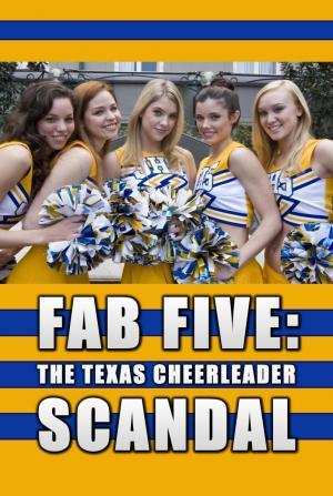 Fab Five: The Texas Cheerleader Scandal (TV)
