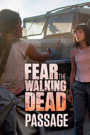 Fear the Walking Dead: Passage (Miniserie de TV)